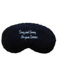 "EYEMASK ""SEXY AND SAVVY IN YOUR SIXTIES"" EYEMASK SEXY AND SAVVY IN YOUR SIXTIES Please Click the image for more information."