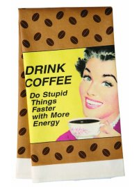 Teatowel - Drink coffee Quote drink coffee do stupid things faster with more energy Please Click the image for more information.