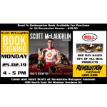 SCOTT BOOK SIGNING Scott McLaughlins book signing at Revolution Racegear Adelaide on 25th Feb 2019 4 to 5PMONE DAY ONLY SALE 10 of all BELL PRODUCTS Please Click the image for more information.