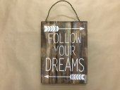 Follow Your Dreams Sign  Please Click the image for more information.