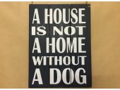A House Is No Home Without Dog  Please Click the image for more information.