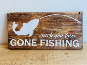 Gone Fishing Sign  Please Click the image for more information.