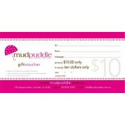 Gift Voucher 10 Dollars Suprise someone special with a Mudpuddle Gift Voucher and let them choose their perfect gift Please Click the image for more information.